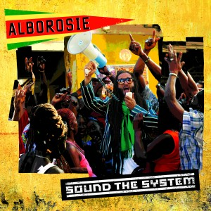 Alborosie - Sound The System - Artwork